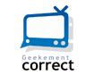 Geekement Correct est de retour pour une troisième saison !